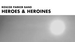 """Roscoe Parker Band släpper EP:n """"Heroes & Heroines"""""""